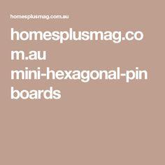 homesplusmag.com.au mini-hexagonal-pinboards