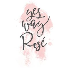 Yes Way Rose by junkydotcom sticker June 24 2016 Yes Way Rose, Watercolor Birthday Cards, Rose Quotes, Wine Parties, Quote Posters, Rose Wedding, Wedding Programs, Pretty In Pink, Girly
