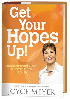 Get Your Hopes Up by Joyce Meyer