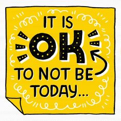 Some days you will feel great and the next you won't. That's okay.