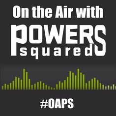 Going live on twitch.tv/powerssquared.  Podcast about content for podcast.