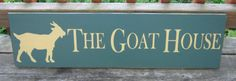 Wood Sign  The Goat House by BedlamCountryCrafts on Etsy