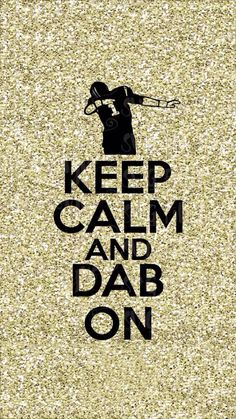 Just dab . Keep Calm Posters, Keep Calm Quotes, Lock Screen Backgrounds, Funny Memes, Hilarious, Wallpaper For Your Phone, Iphone Wallpaper, My Past, Chistes