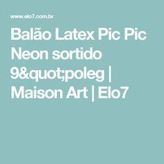 "Balão Latex Pic Pic Neon sortido 9""poleg   Maison Art   Elo7"