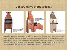Churrasqueiras Construmarve - Feira de Santana e região - (75) 3483-0298 (75) 9951-9663 (vivo) / (75) 8888-4207 (oi) – Curta no Facebook (75) 3483-0298 Av. Eduardo Fróes da Mota – Conceição – Feira de Santana/BA