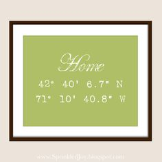 Home is Where the Heart is, Longitude Latitude 8x10 Print - Customizable with Colors, Captions and Locations. $13.95, via Etsy.