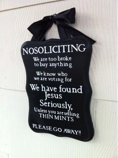 Going to make these! No soliciting sign/ Front door by peachtreedeZines on Etsy- TOO FUNNY!