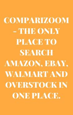 Why Comparizoom reason number 59 on Saturday, February 01, 2014 --- COMPARIZOOM - THE ONLY PLACE TO SEARCH AMAZON, EBAY, WALMART AND OVERSTOCK IN ONE PLACE