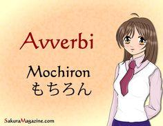 http://sakuramagazine.com/giapponese-lezione-28-avverbi-mochiron-%E3%82%82%E3%81%A1%E3%82%8D%E3%82%93/