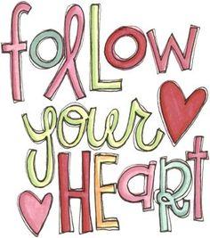 ♥♥Follow Your Heart!!!