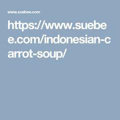 https://www.suebee.com/indonesian-carrot-soup/