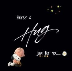 Here's a Hug just for you. Charlie Brown and Snoopy Charlie Brown Quotes, Charlie Brown And Snoopy, Peanuts Quotes, Snoopy Quotes, Peanuts Cartoon, Peanuts Snoopy, Snoopy Love, Snoopy And Woodstock, Hug Quotes