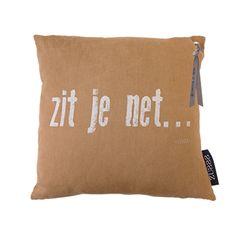 """Zusss Kussen linnen met tekst """"Zit je net""""      NIEUW VOORJAAR & ZOMER 2015"""