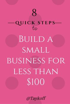 How to start a small business in 8 quick steps for less than $100. Vital steps needed to take action today in starting your own business.