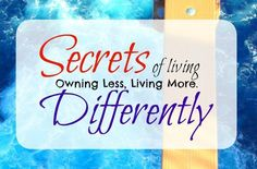 Living Differently. Owning Less, Living More