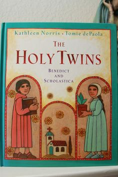 The Holy Twins: Benedict and Scholastica: Kathleen Norris, Tomie dePaola . Wonderful for K- grade