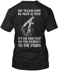 MY TELESCOPE IS NOT A TOY | Teespring