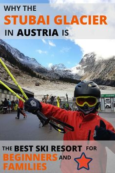 The Stubai Glacier is one of the best ski resorts for beginners and families in Austria. This detailed guide will tell you everything you need to know.