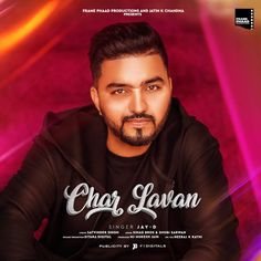 Char Lavan by Jay D  Mp3 Punjabi Song Download and Listen Free Mp3 Download Websites, All Songs, Mp3 Song, Latest Music, My Music, Jay, Lyrics, Singer, Album