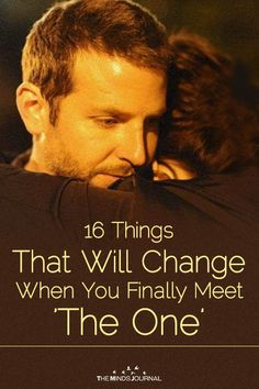 16 Things That Will Change When You Finally Meet 'The One' - https://themindsjournal.com/16-things-change-meet-the-one/