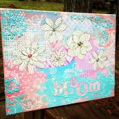 Bloom Mixed Media Canvas with Embellished Flowers 11X14 White flowers for background