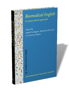 Biomedical English : a corpus-based approach / edited by Isabel Verdaguer, Natalia Judith Laso, Danica Salazar - Amsterdam : John Benjamins, cop. 2013