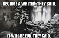 Ways to Make Writing Your Novel Easier Become a Writer They Said It Will Be Fun They Said! 3 Ways to Make Writing a Novel EasierBecome a Writer They Said It Will Be Fun They Said! 3 Ways to Make Writing a Novel Easier Writing Quotes, Writing Advice, Writing A Book, Book Writer, Writing Poetry, Writing Prompts, Book Quotes, Quotes Quotes, Motivational Quotes