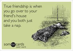"True friendship is when you go over to your friend's house and you both just take a nap. Lol reminds me of my friends."" (Yawns) ""I'm sleepy"" lol Lol, Haha Funny, Hilarious, Funny Stuff, Funny Sarcasm, Funny Shit, Someecards, I Love To Laugh, Make Me Smile"