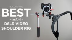 Best Budget DSLR Video Shoulder Rig. DSLR videos rigs come in all shapes and sizes and these days there are endless options available. But t...