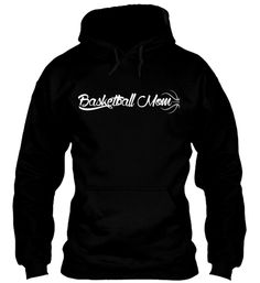 Basketball Mom Hoodie and Men's Cut T's | Teespring
