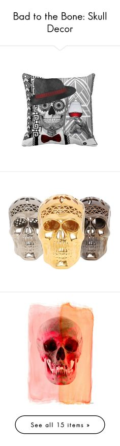 """""""Bad to the Bone: Skull Decor"""" by polyvore-editorial ❤ liked on Polyvore featuring skulldecor, home, home decor, skull home decor, skull home accessories, multi, handmade home decor, ceramic home decor, wall art and parvez taj"""