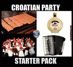 Croatian party starter pack Thousand Islands, Places In Europe, Lol So True, Bosnia, Stupid Funny Memes, My Favorite Things, Homeland, Languages, Quotes