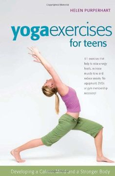 Yoga Exercises for Teens: Developing a Calmer Mind and a Stronger Body (SmartFun Activity Books)