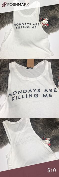 """Graphic tank top """"Monday's are killing me"""" Tank top, lose fit super comfy length: 26 in armpits: 18 in Tops Tank Tops"""