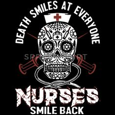 death smiles at everyone nurse smile back nurse Women's Loose Fit T-Shirt ✓ Unlimited options to combine colours, sizes & styles ✓ Discover Loose Fit T-Shirts by international designers now!