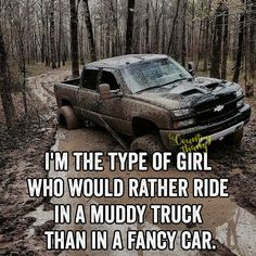 I'm the type of girl who would rather ride in a muddy truck than in a fancy car…. I'm the type of girl who would rather ride in a muddy truck than in a fancy car. Real Country Girls, Country Girl Life, Country Girl Quotes, Cute N Country, Country Living, Girl Sayings, Redneck Girl Quotes, Country Music, Southern Quotes