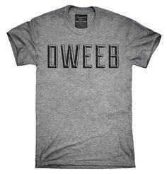 Dweeb Shirt, Hoodies, Tanktops