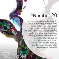 "Great writing by affinitynumerology.com: ""the number 20 is a teamworker and effective diplomat with a comprehensive point of view. 20 is primarily focused on relationships. It understands the dynamics of relationships better than the essence represented by any other number. The number 20 can be a highly-effective diplomat. The essence is a superb negotiator. It's loyal to the team, switching sides only when it perceives unwarranted deception of team members by the governing or leading…"
