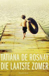 Die laatste zomer | Tatiana de Rosnay | 9789047201663 | YouBeDo.com
