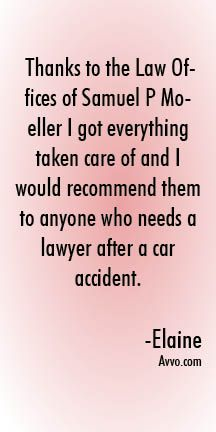 Thanks to the Law Offices of Samuel P Moeller I got everything taken care of and I would recommend them to anyone who needs a lawyer after a car accident || The Law Offices of Samuel P. Moeller | Phoenix, Arizona