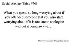 #SocialAnxiety Thing 701: this happens to me way to often