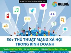 50-thuthuatmangxahoitrongkinhdoanh by hocinternetmarketing via Slideshare