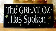 The Great Oz Has Spoken Wood Sign Painted by CountryWorkshop, $13.95