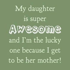 Exactly.... im her mother n shes exactly like me... haha joe who