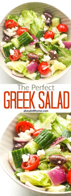 The Perfect Greek Salad: Juicy tomatoes, fresh cucumbers, crisp red onions…