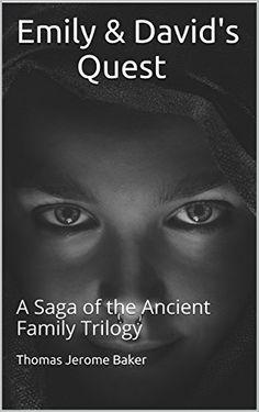 Emily & David's Quest: A Saga of the Ancient Family Trilo... http://www.amazon.com/dp/B01EKVNZ4W/ref=cm_sw_r_pi_dp_UT.gxb09WTCTR