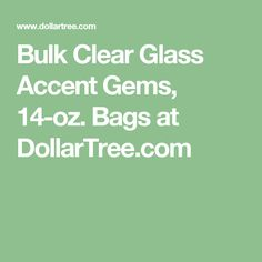 Bulk Clear Glass Accent Gems, 14-oz. Bags at DollarTree.com