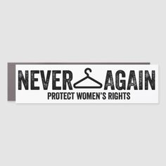 Pro-Choice No Hanger Never Again Bumper Car Magnet #trumpsucks #trumpforpresident #trumpeter , back to school, aesthetic wallpaper, y2k fashion How To Remove, How To Apply, Never Again, Car Magnets, July Crafts, Pro Choice, Christmas Card Holders, Bumper Stickers, Aesthetic Wallpapers