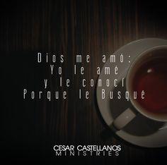 """""""God loved me, I loved Him and I met Him because I desperately sought after Him."""""""