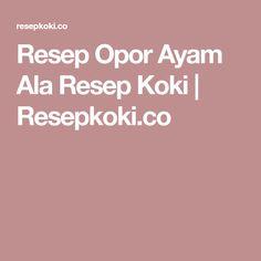 Resep Opor Ayam Ala Resep Koki | Resepkoki.co